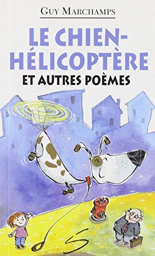 Le chien-hélicoptère et autres poèmes - N° 108: Marchamps, Guy