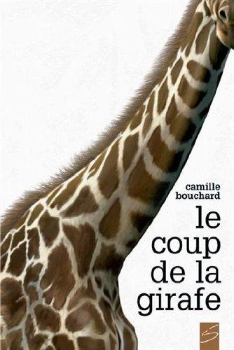 COUP DE LA GIRAFE -LE-: BOUCHARD CAMILLE