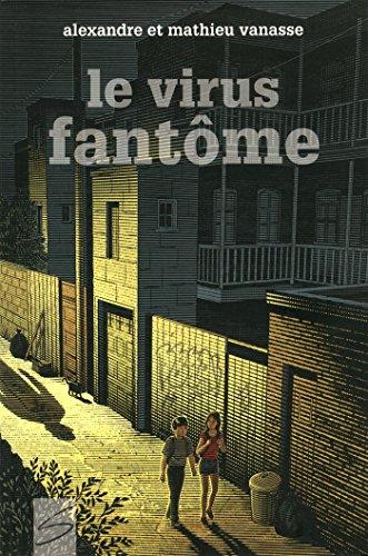 Le virus fantôme - Nº 100: Vanasse, Alexandre