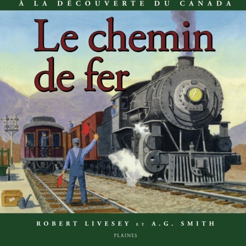 Le chemin de fer (French Edition): Livesey, Robert, Smith, A.G.