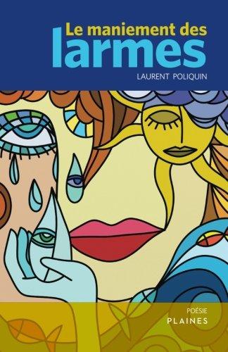 9782896113835: Le maniement des larmes (French Edition)