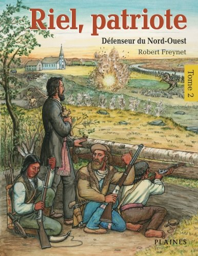 Riel, patriote, t. 02: Freynet, Robert
