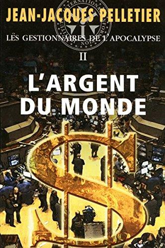 """""""l'argent du monde t.2 ; les gestionnaires de l'apocalypse"""": Jean-Jacques ..."""