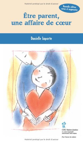 9782896190218: Être parent, une affaire de coeur (French Edition)