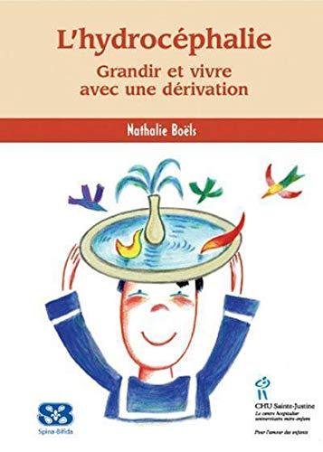 9782896190539: L'hydrocéphalie: grandir et vivre avec une dérivation (French Edition)
