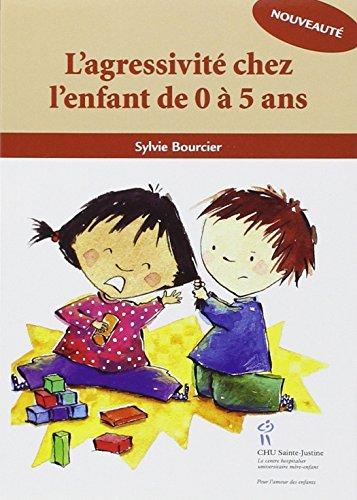 AGRESSIVITE CHEZ L ENFANT DE 0 A 5 ANS: BOURCIER SYLVIE