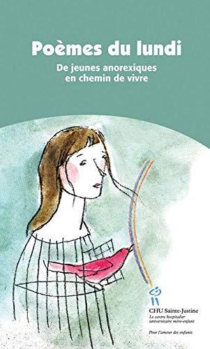 9782896191307: Poèmes du lundi : De jeunes anorexiques en chemin de vivre