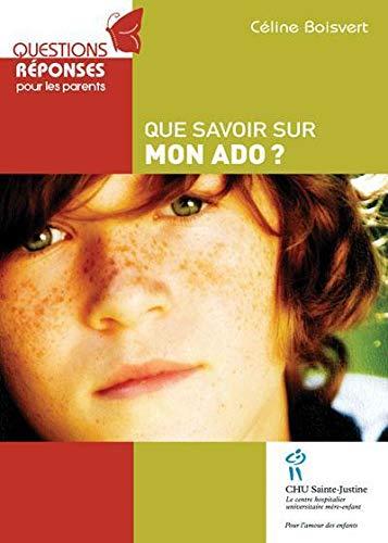 9782896191314: Que savoir sur mon ado? (French Edition)
