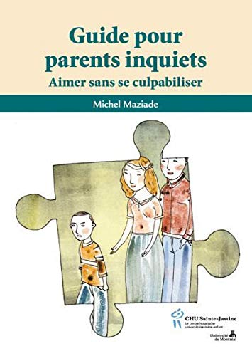 9782896192557: Guide pour parents inquiets : Aimer sans se culpabiliser (French Edition)