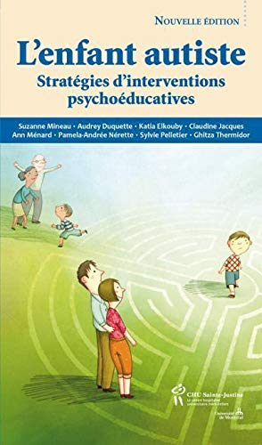 ENFANT AUTISTE -L- STRATEGIES D INTERVEN: MINEAU ED 2013