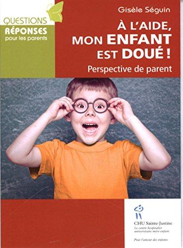 9782896196821: A l'aide, mon enfant est doué ! : Perspective de parent