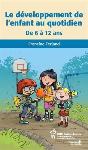 9782896196906: Le développement de l'enfant au quotidien : De 6 à 12 ans
