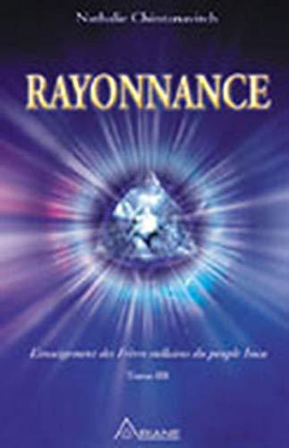 9782896260201: Rayonnance : Tome 3 : Les cités de lumière et l'émergence des rayons cristallins