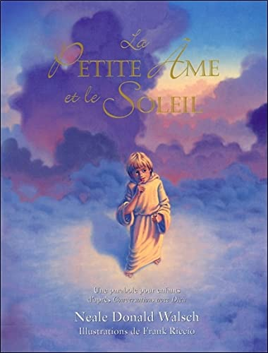La Petite Ame et le Soleil (French Edition) (2896260420) by Neale Donald Walsch