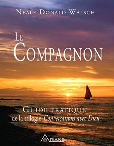 """9782896260690: Le Compagnon - Guide pratique de la trilogie """"Conversations avec Dieu"""""""