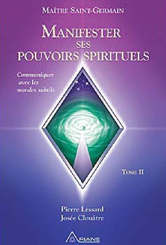 MANIFESTER SES POUVOIRS SPIRITUELS T.02 + DVD: LESSARD PIERRE