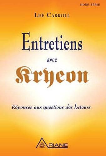 Entretiens avec Kryeon : Réponses aux questions des lecteurs - Lee Carroll