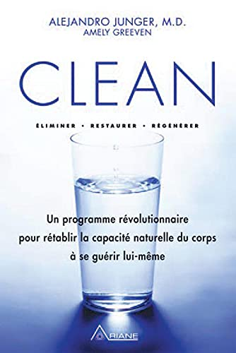 Clean - Éliminer, Restaurer, Régénérer: Alejandro Junger, Amely