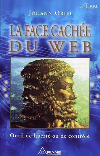 FACE CACHEE DU WEB -LA- OUTIL DE LIBERTE: ORIEL JOHANN
