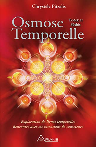 OSMOSE TEMPORELLE T.02 : SÔTHIS: PITZALIS CHRYST�LE