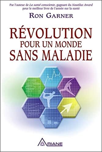 REVOLUTION POUR UN MONDE SANS MALADIE: GARNER RON