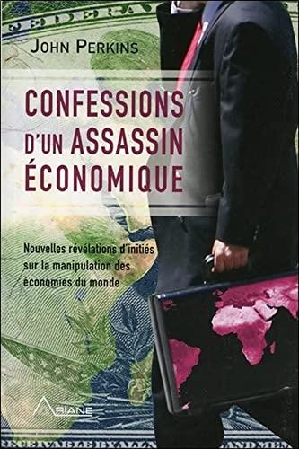 CONFESSIONS D UN ASSASSIN ECONOMIQUE: PERKINS JOHN