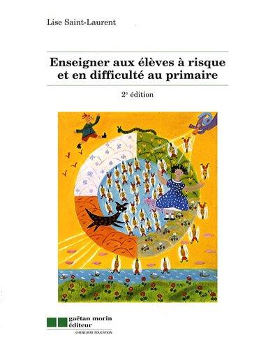 enseigner aux eleves a risque et en difficulte au primaire (2e ed): Lise Saint-Laurent