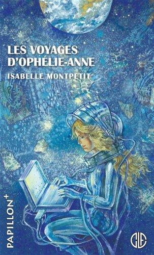 Pap. 174 Voyages d'Oph?lie-Anne: Monpetit, Isabelle