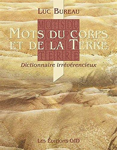 9782896342426: Mots du Corps et de la Terre : Dictionnaire Irreverencieux