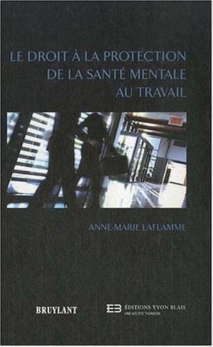 le droit à la protection de la santé mentale au travail: Anne-Marie Laflamme