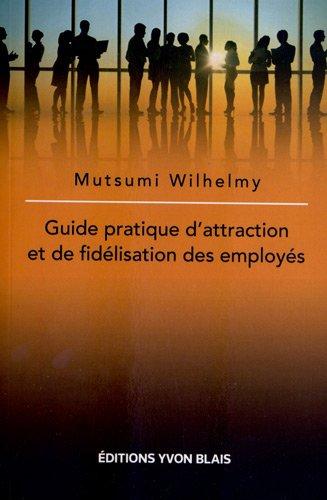 9782896357116: Guide pratique d'attraction et de fidélisation des employés