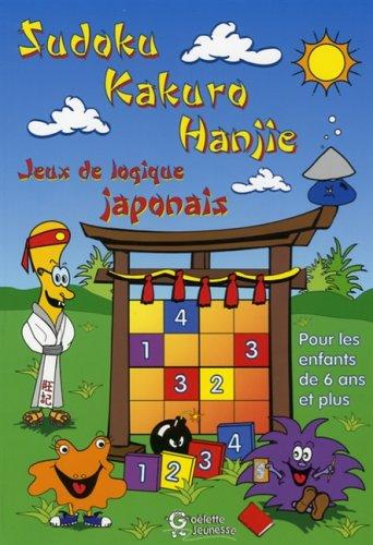 Sudoku, Kakuro, Hanjie jeux de logique japonais: Collectif