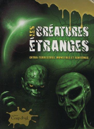 Les Creatures Etranges: Extra-Terrestres, Monstres et Fantomes: Jim Pipe; Genevieve
