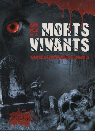 Les Morts Vivants: Vampires, Loups-Garous et Zombies (French Text): Jim Pipe; Genevieve Rouleau