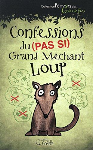 9782896388387: Confessions du (Pas Si) Grand Méchant Loup