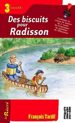 Des biscuits pour Radisson: Tardif, Fran?ois