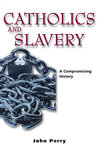 9782896460069: Catholics and Slavery: A Compromising History