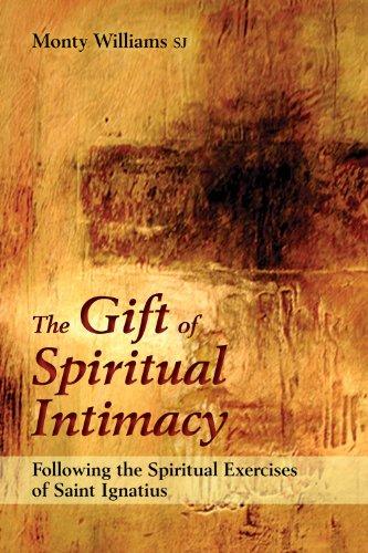 9782896460335: The Gift of Spiritual Intimacy: Following the Spiritual Exercises of Saint Ignatius