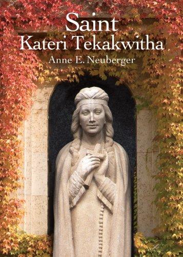 Saint Kateri Tekakwitha: Faith Moments: Anne E. Neuberger