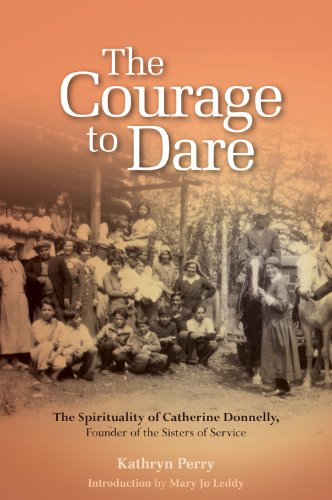 9782896465392: The Courage to Dare: The Spirituality of Catherine Donnelly, Founder of the Sisters of Service