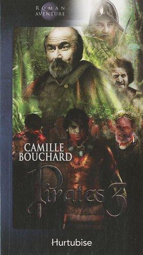 pirates t 03 l emprise des cannibales: Camille Bouchard