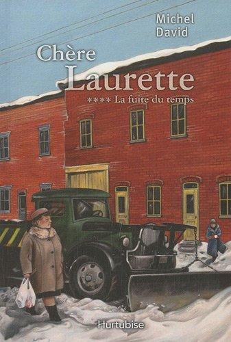 CHÈRE LAURETTE. TOME 4. La Fuite Du Temps.: DAVID, MICHEL.