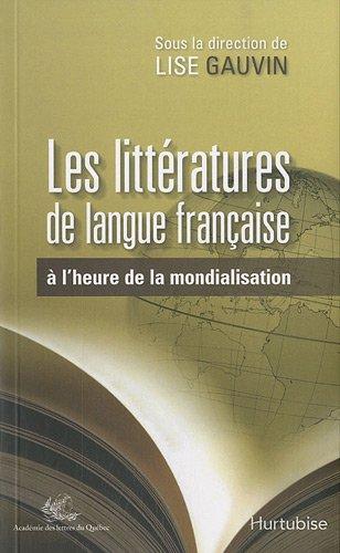 les litteratures de langue francaise a l'heure de mondialisation: Gauvin Lise (Dir.)