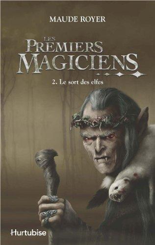 9782896472871: les premiers magiciens v 02 le sort des elfes