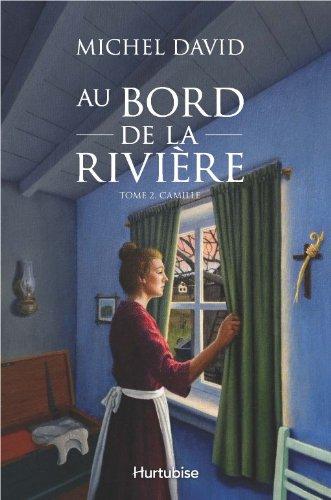 9782896475216: Au bord de la rivière Tome 2 : Camille