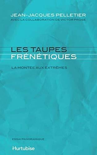les taupes frenetiques: Jean-Jacques Pelletier