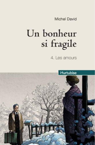 un bonheur si fragile t 04 les amours: n/a