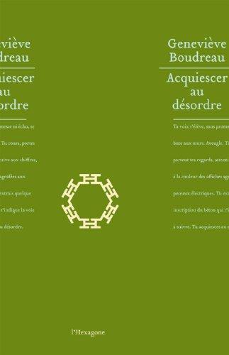 Acquiescer au désordre: Boudreau, Genevi�ve