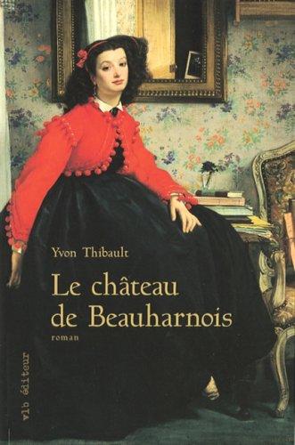 9782896490226: Le Chateau de Beauharnois