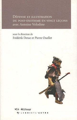 9782896490387: défense et illustration du post-exotisme en vingt leçons avec Antoine Volodine